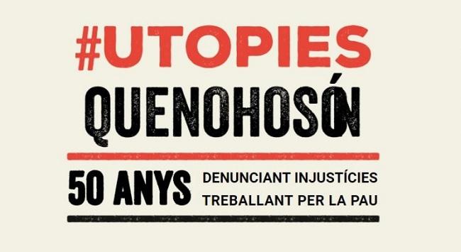 Fotografia de l'activitat UTOPIES QUE NO HO SÓN. 50 ANYS DE JUSTÍCIA I PAU. EXPOSICIÓ