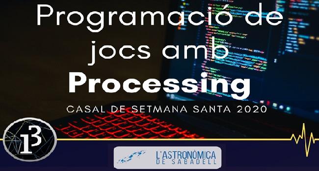 Fotografia de l'activitat PROGRAMACIÓ DE JOCS AMB PROCESSING. CASAL SETMANA SANTA